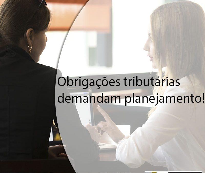 Obrigações tributárias demandam planejamento.