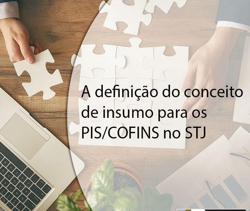 A definição do conceito de insumo para os PIS/COFINS no STJ.