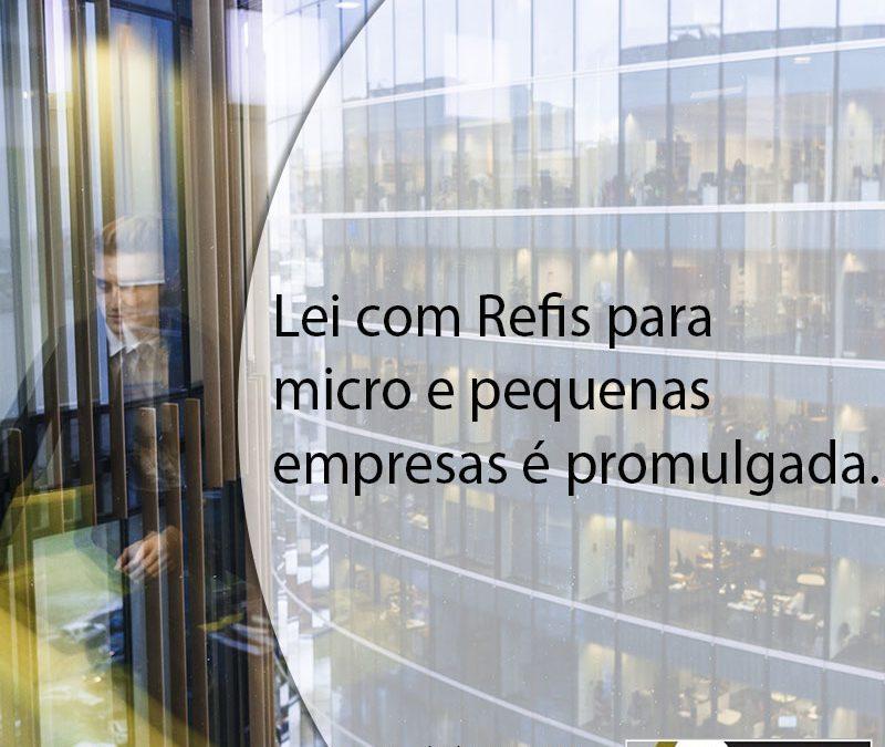 Lei com Refis para micro e pequenas empresas é promulgada.