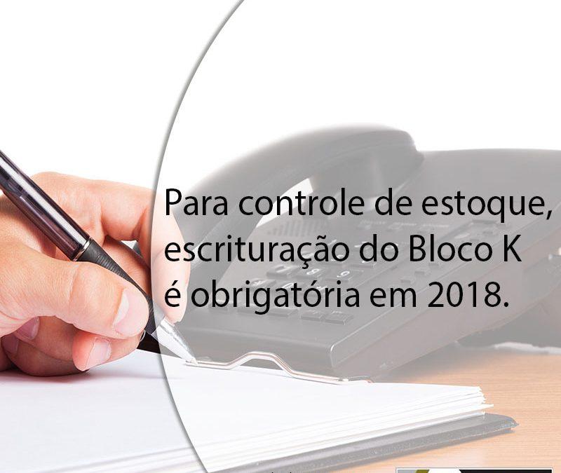 Para controle de estoque, escrituração do Bloco K é obrigatória em 2018.