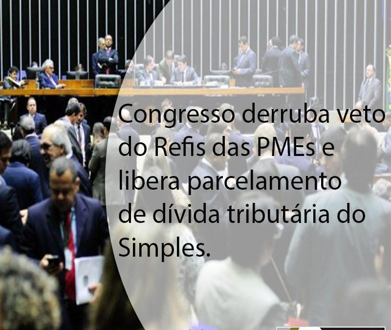 Congresso derruba veto do Refis das PMEs e libera parcelamento de dívida tributária do Simples.