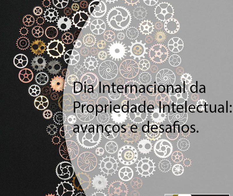 Dia Internacional da Propriedade Intelectual: avanços e desafios.