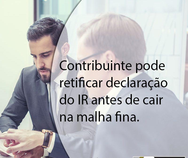 Contribuinte pode retificar declaração do IR antes de cair na malha fina.