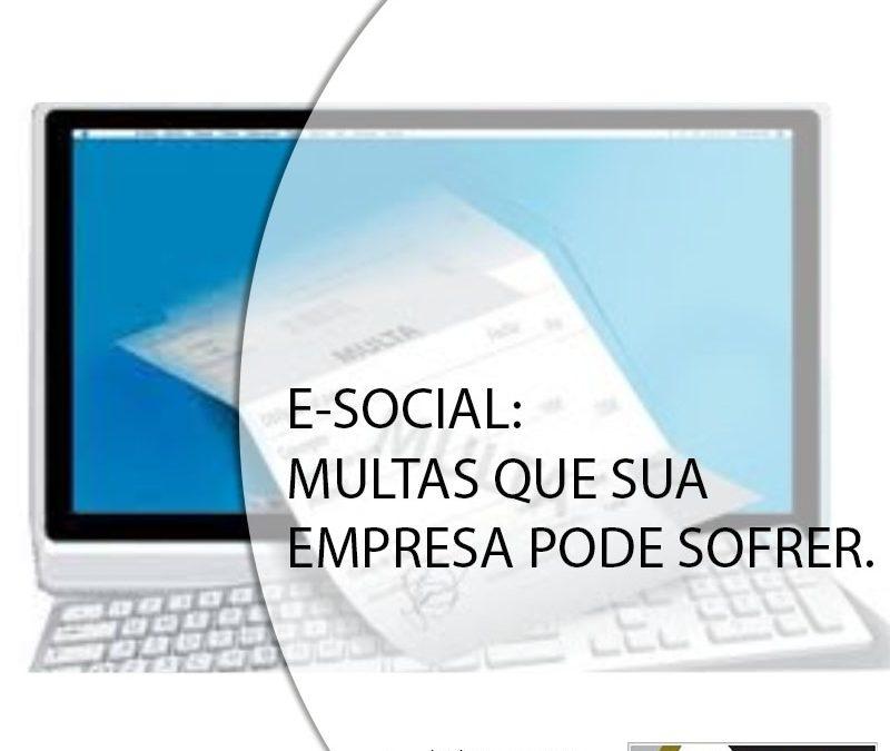 E-SOCIAL: MULTAS QUE SUA EMPRESA PODE SOFRER.