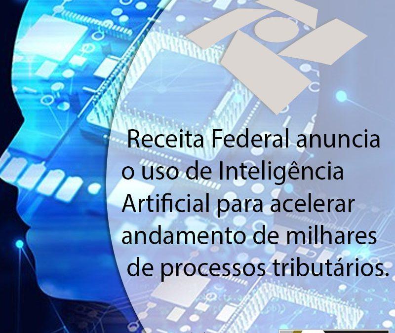 Receita Federal anunciou o uso de Inteligência Artificial para acelerar andamento de milhares de processos tributários.