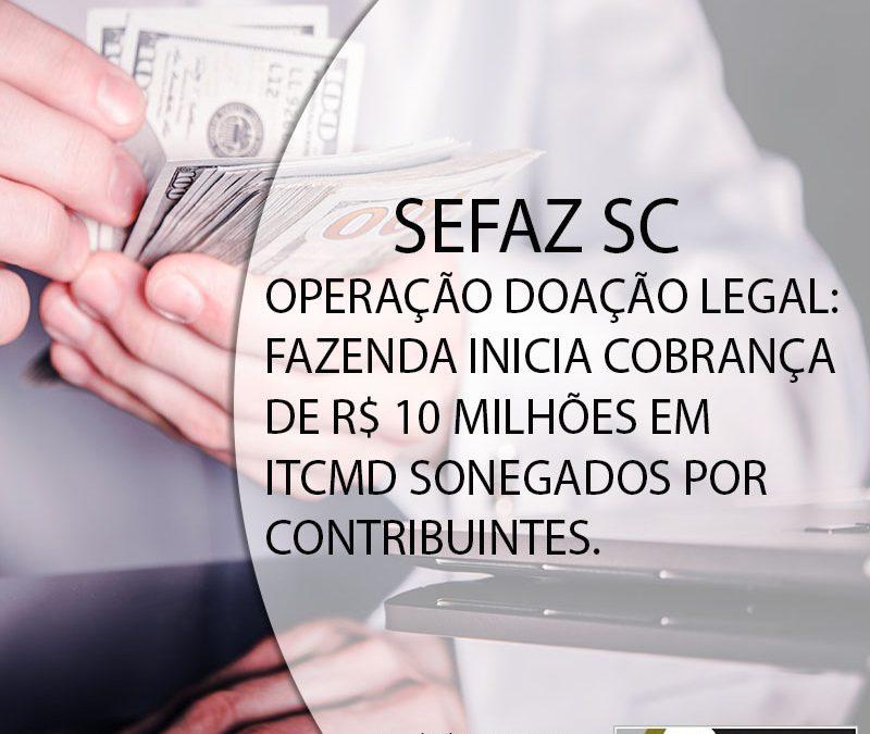 OPERAÇÃO DOAÇÃO LEGAL: FAZENDA INICIA COBRANÇA DE R$ 10 MILHÕES EM ITCMD SONEGADOS POR CONTRIBUINTES.