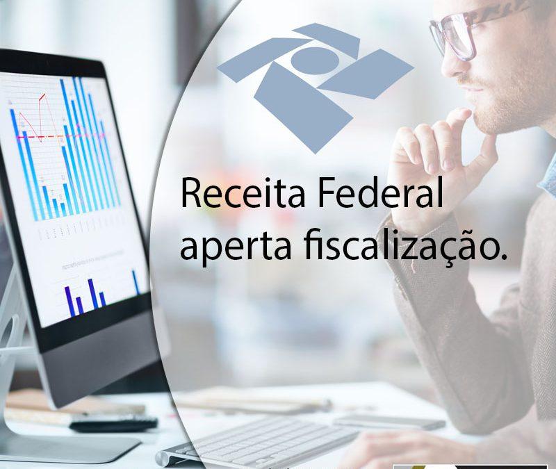 Receita Federal aperta fiscalização.