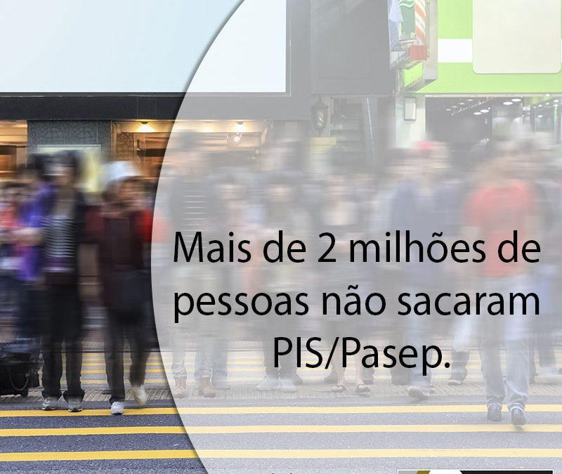 Mais de 2 milhões de pessoas não sacaram PIS/Pasep.