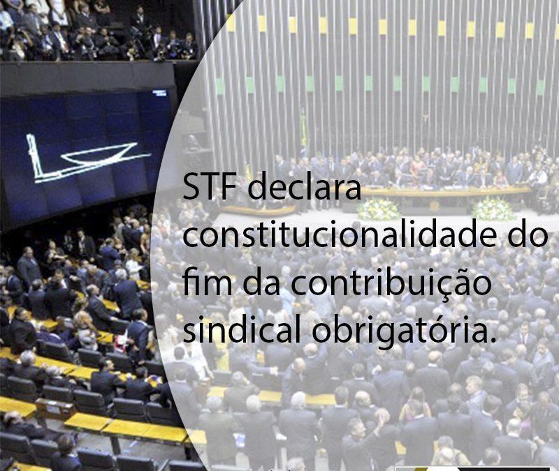 STF declara constitucionalidade do fim da contribuição sindical obrigatória.