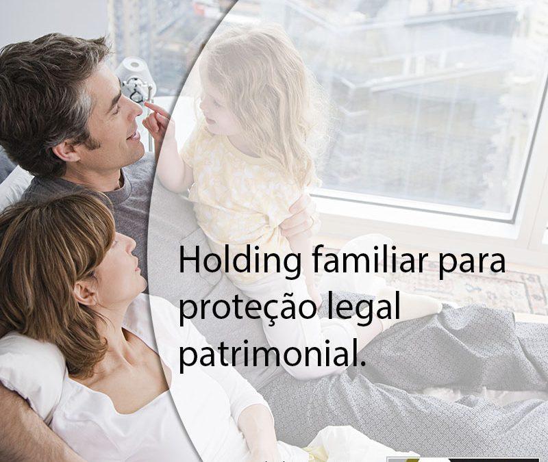 Holding familiar para proteção legal patrimonial.