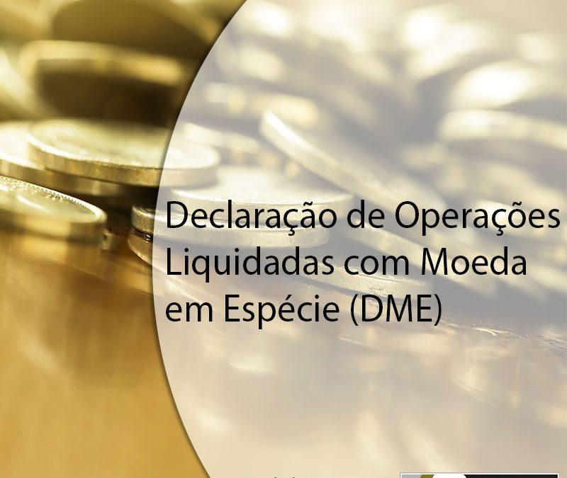 Declaração de Operações Liquidadas com Moeda em Espécie.