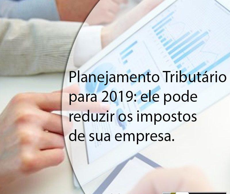 Planejamento Tributário para 2019: ele pode reduzir os impostos de sua empresa.