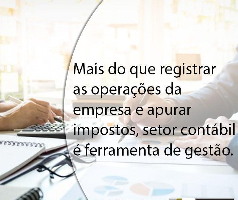 MAIS DO QUE REGISTRAR AS OPERAÇÕES DA EMPRESA E APURAR IMPOSTOS, SETOR CONTÁBIL É FERRAMENTA DE GESTÃO.