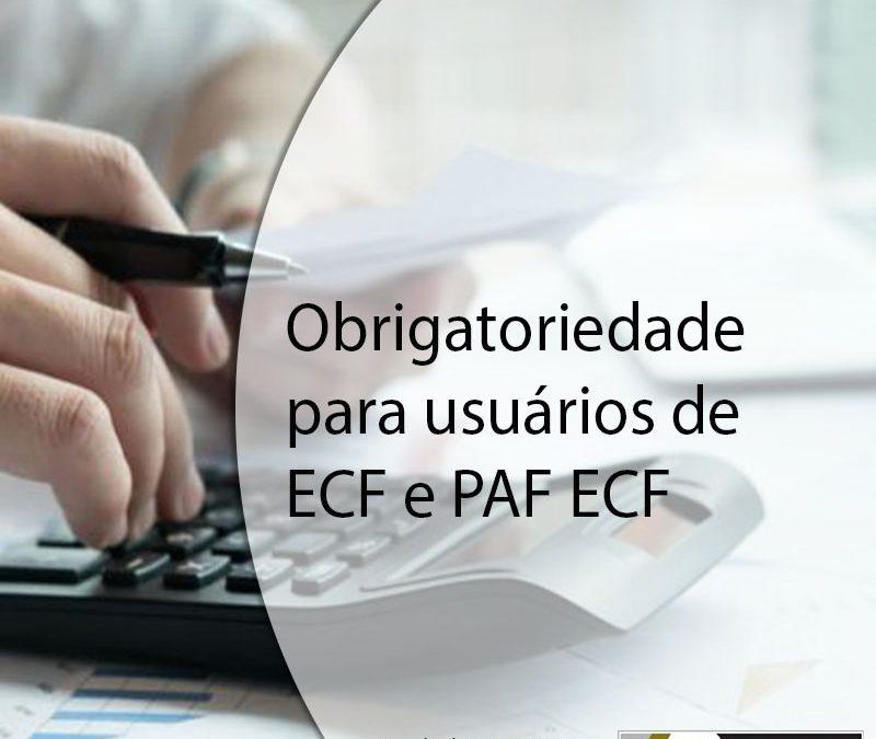 Obrigatoriedade para usuários de ECF e PAF ECF.