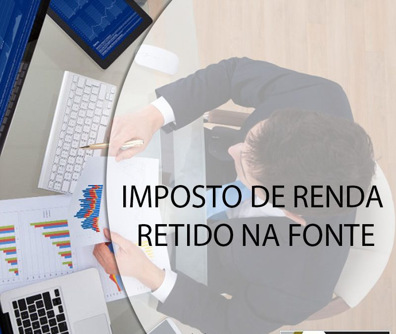 IMPOSTO DE RENDA RETIDO NA FONTE.