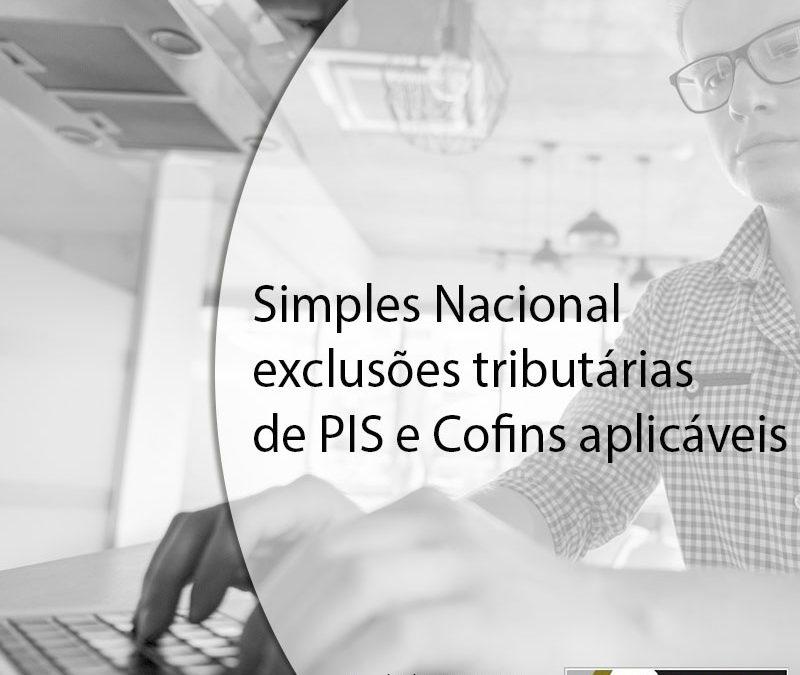 Simples Nacional exclusões tributárias de PIS e Cofins aplicáveis.