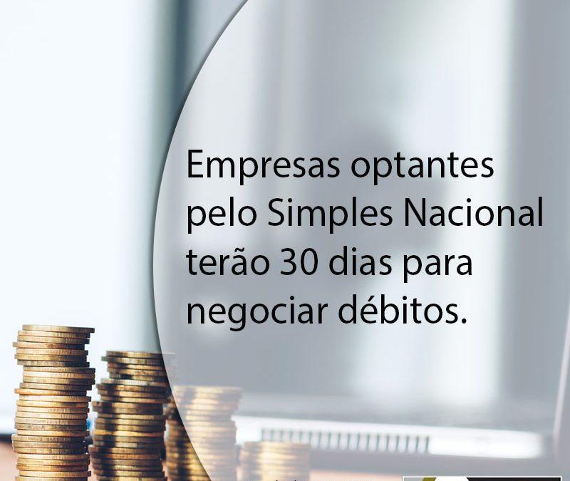 Empresas optantes pelo Simples Nacional terão 30 dias para negociar débitos.