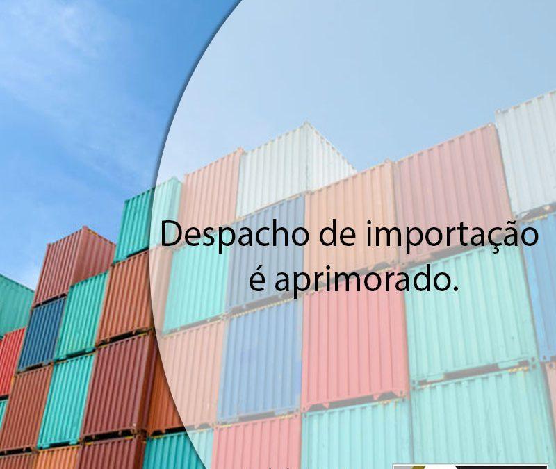 Despacho de importação é aprimorado.