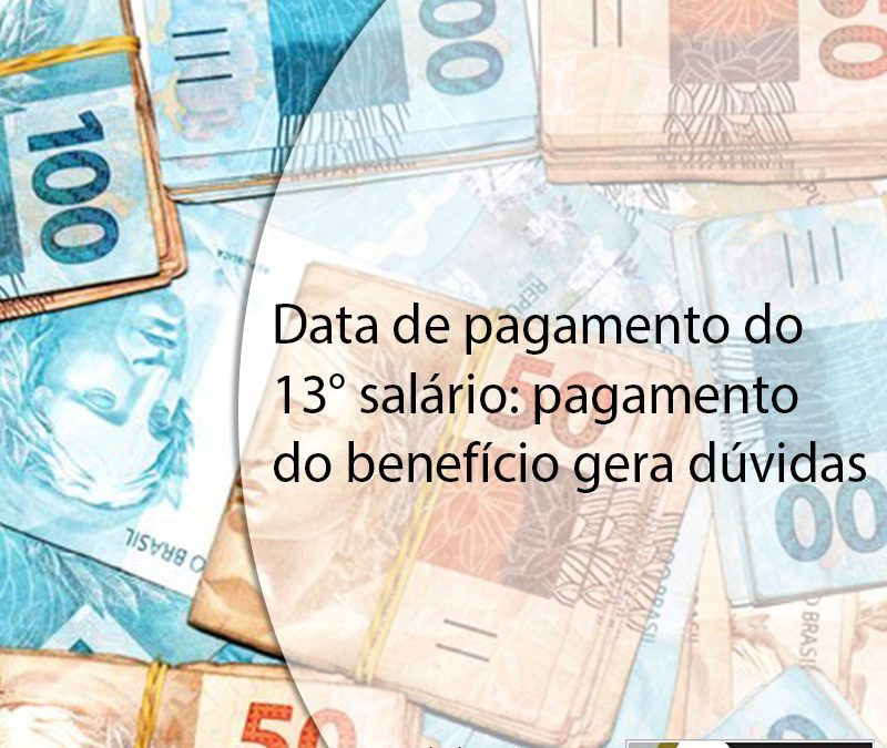 Data de pagamento do 13° salário: pagamento do benefício gera dúvidas.