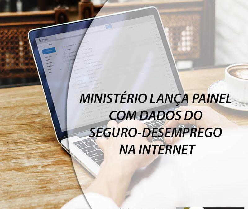 MINISTÉRIO LANÇA PAINEL COM DADOS DO SEGURO-DESEMPREGO NA INTERNET.