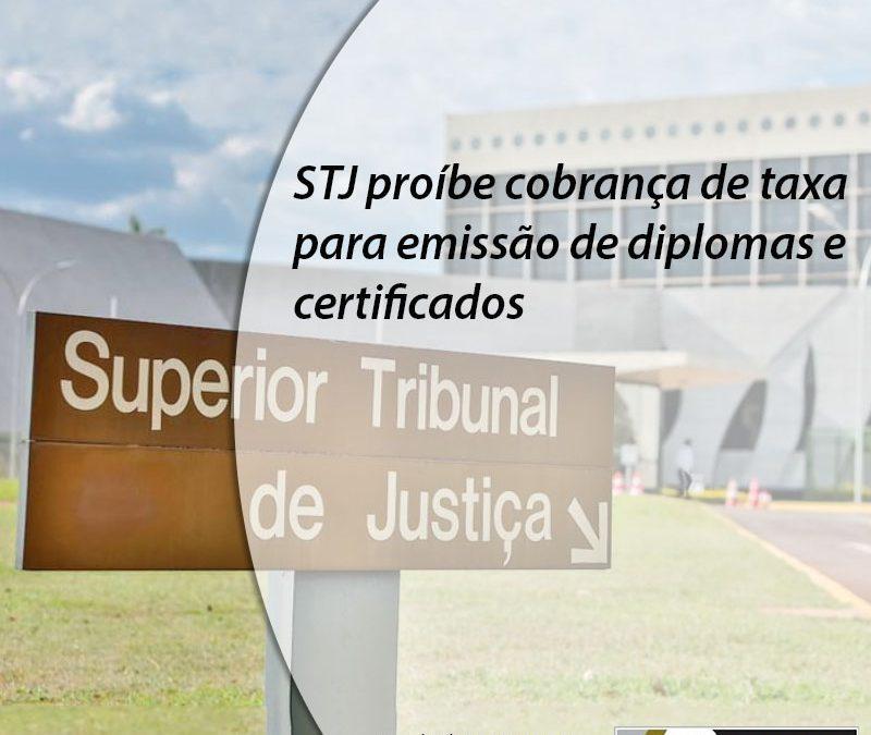 STJ proíbe cobrança de taxa para emissão de diplomas e certificados.