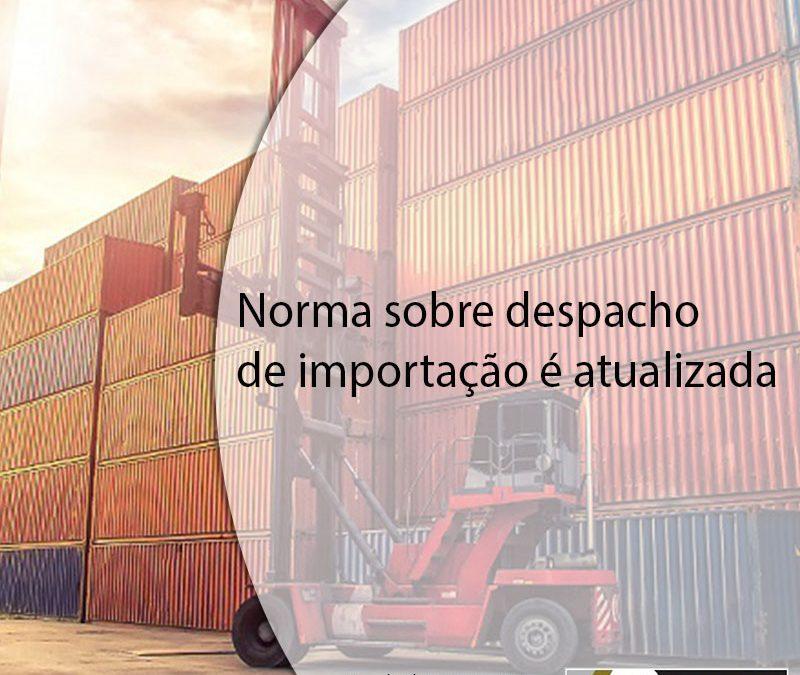 Norma sobre despacho de importação é atualizada.