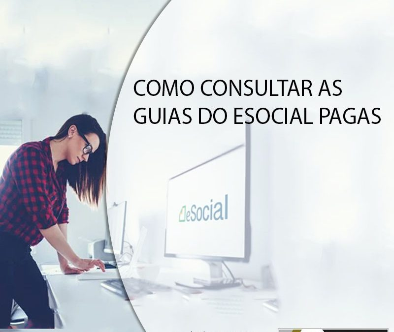 COMO CONSULTAR AS GUIAS DO ESOCIAL PAGAS.