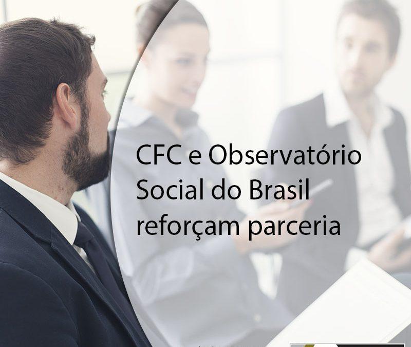 CFC e Observatório Social do Brasil reforçam parceria.