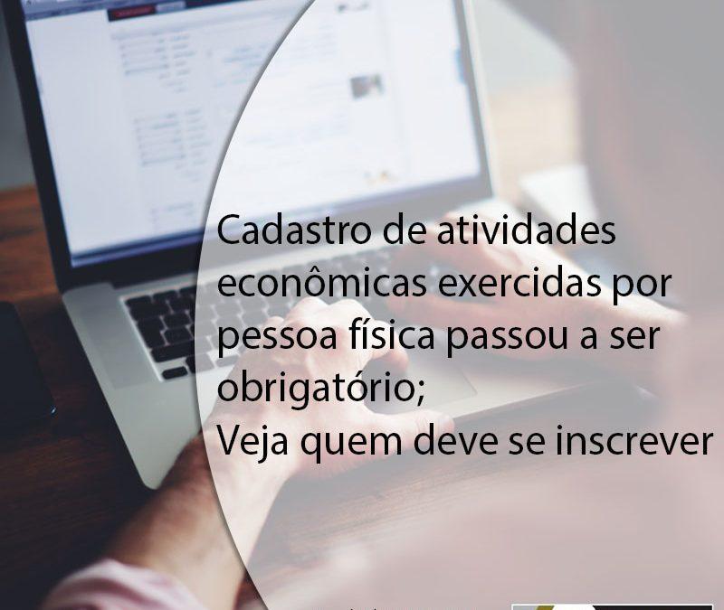 Cadastro de atividades econômicas exercidas por pessoa física passou a ser obrigatório; veja quem deve se inscrever.