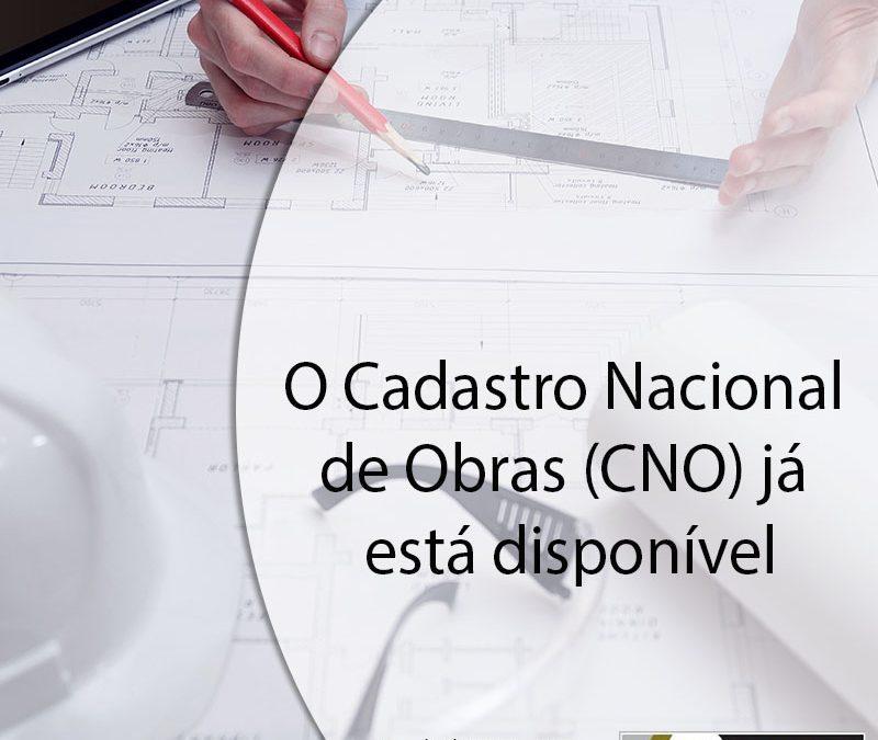 O Cadastro Nacional de Obras (CNO) já está disponível.