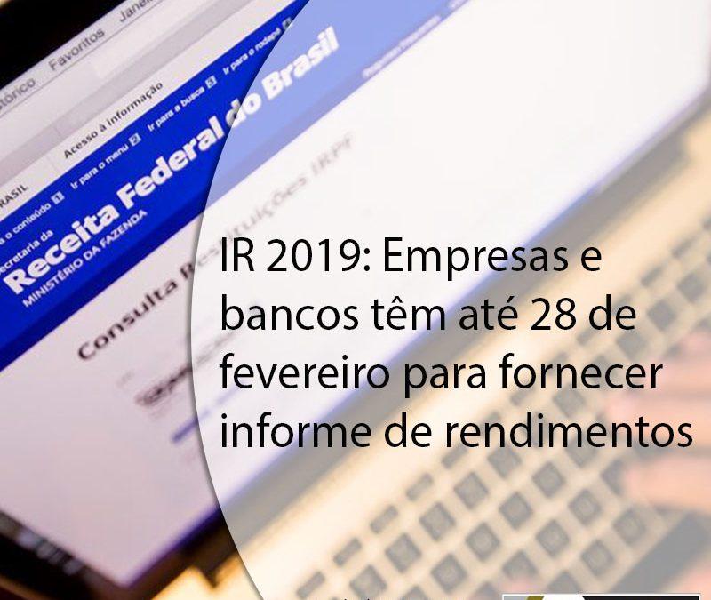IR 2019: Empresas e bancos têm até 28 de fevereiro para fornecer informe de rendimentos.