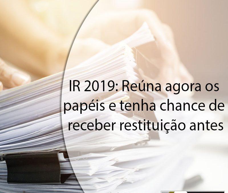 IR 2019: Reúna agora os papéis e tenha chance de receber restituição antes