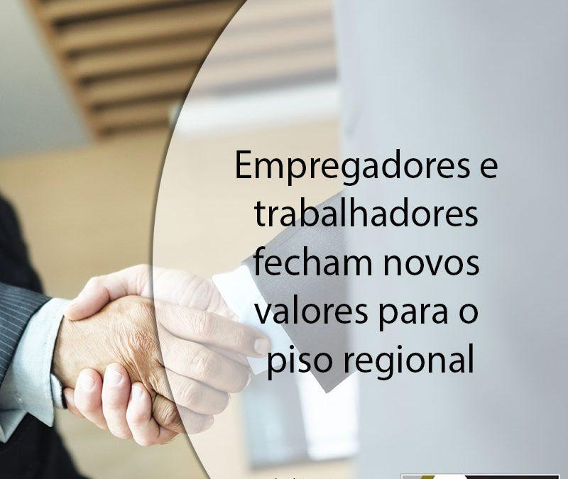 Empregadores e trabalhadores fecham novos valores para o piso regional.