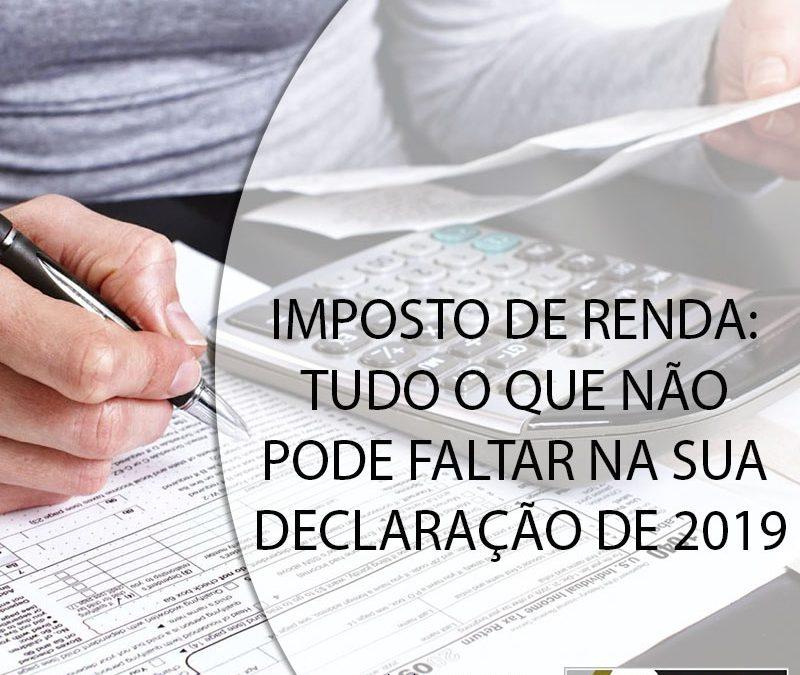 IMPOSTO DE RENDA: TUDO O QUE NÃO PODE FALTAR NA SUA DECLARAÇÃO DE 2019.