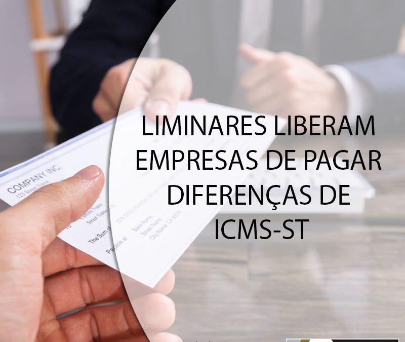 LIMINARES LIBERAM EMPRESAS DE PAGAR DIFERENÇAS DE ICMS-ST.