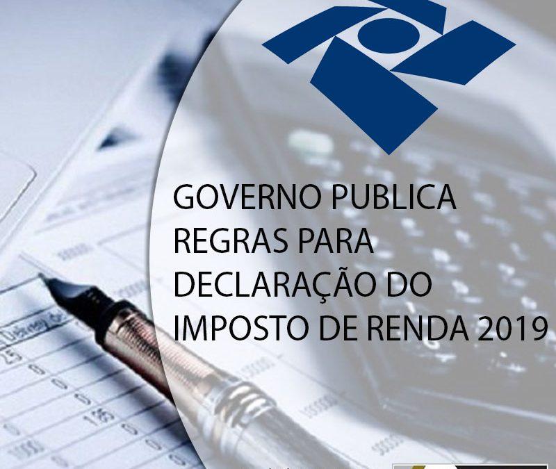 GOVERNO PUBLICA REGRAS PARA DECLARAÇÃO DO IMPOSTO DE RENDA 2019.