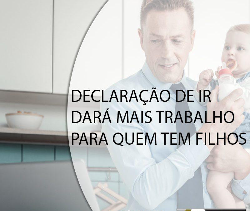 DECLARAÇÃO DE IR DARÁ MAIS TRABALHO PARA QUEM TEM FILHOS.