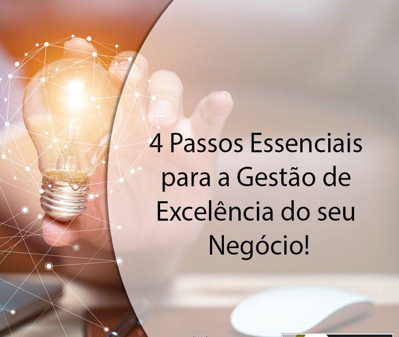 4 Passos Essenciais para a Gestão de Excelência do seu Negócio!