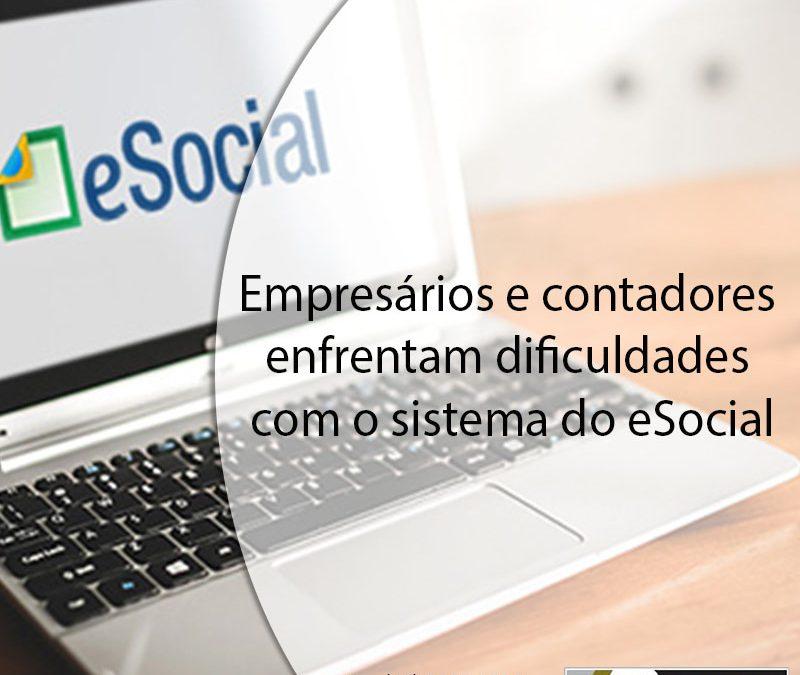Empresários e contadores enfrentam dificuldades com o sistema do eSocial.