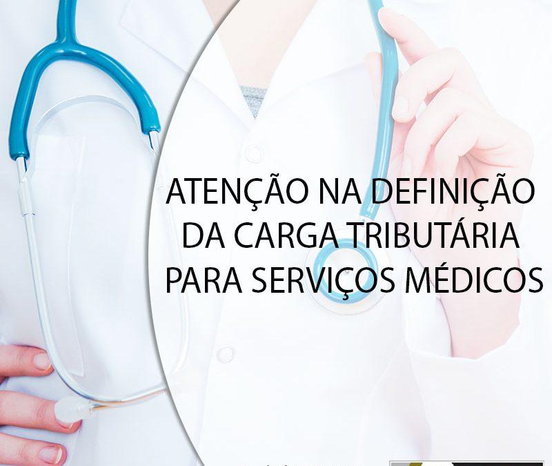 ATENÇÃO NA DEFINIÇÃO DA CARGA TRIBUTÁRIA PARA SERVIÇOS MÉDICOS.