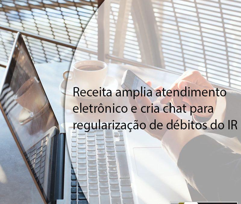 Receita amplia atendimento eletrônico e cria chat para regularização de débitos do IR.