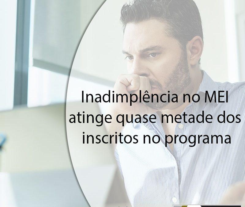 Inadimplência no MEI atinge quase metade dos inscritos no programa.