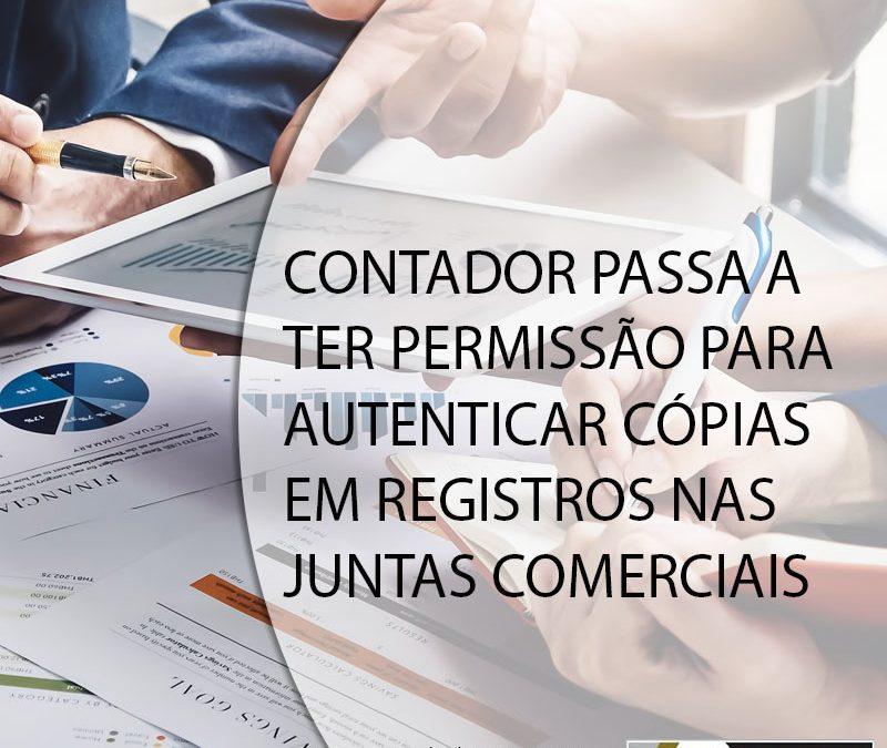 CONTADOR PASSA A TER PERMISSÃO PARA AUTENTICAR CÓPIAS EM REGISTROS NAS JUNTAS COMERCIAIS.
