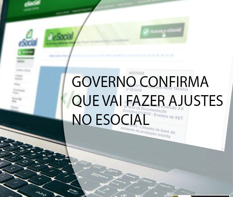 GOVERNO CONFIRMA QUE VAI FAZER AJUSTES NO ESOCIAL.