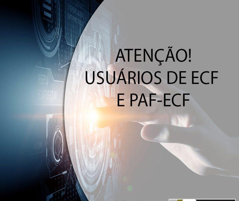 ATENÇÃO USUÁRIOS DE ECF E PAF-ECF.