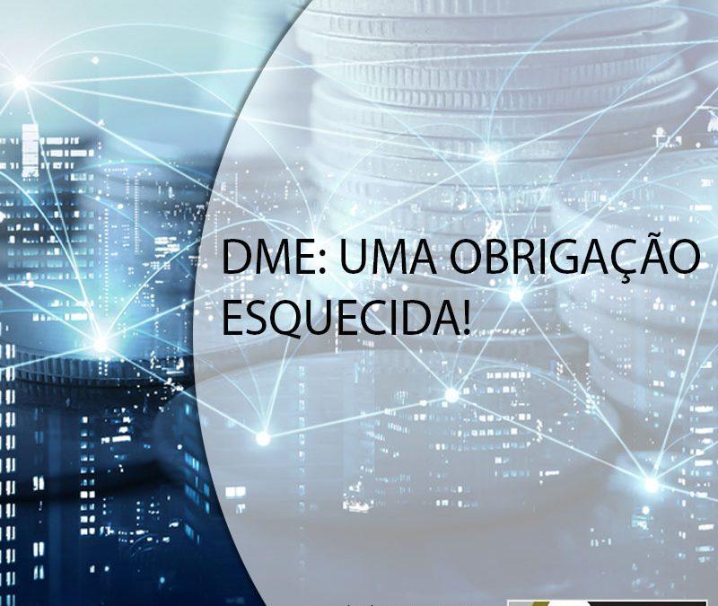 DME: UMA OBRIGAÇÃO ESQUECIDA!