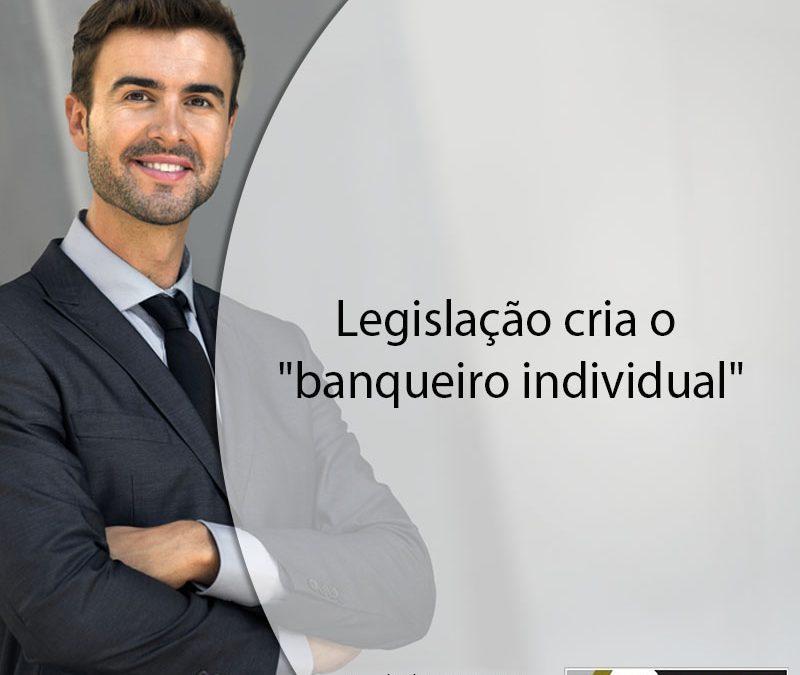 """Legislação cria o """"banqueiro individual""""."""