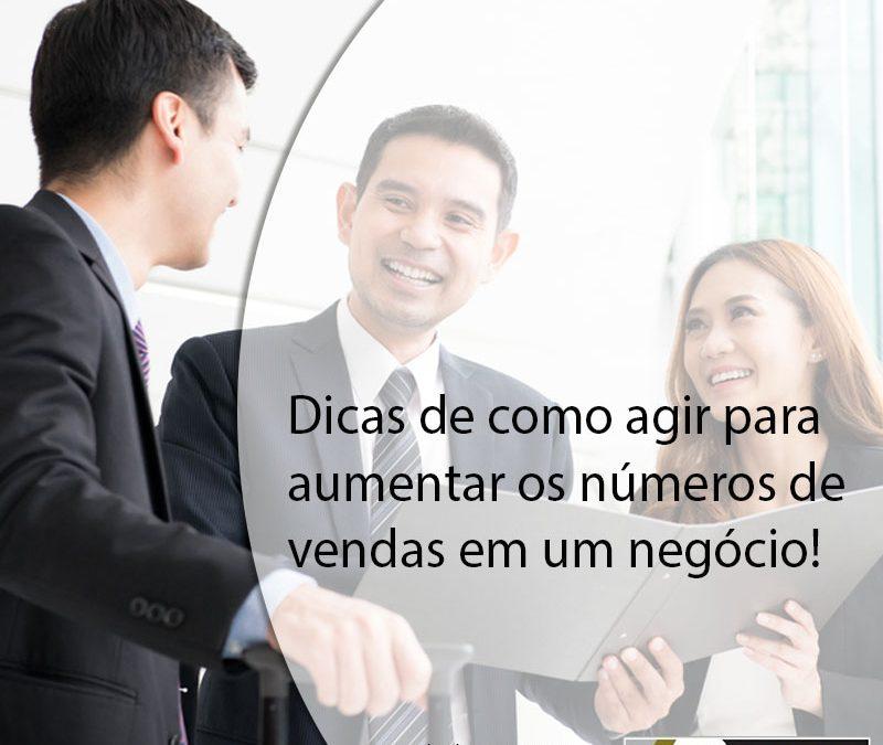 Dicas de como agir para  aumentar os números de  vendas em um negócio!