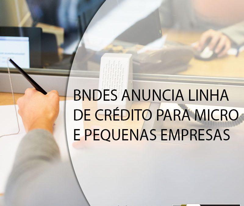 BNDES ANUNCIA LINHA DE CRÉDITO PARA MICRO E PEQUENAS EMPRESAS.
