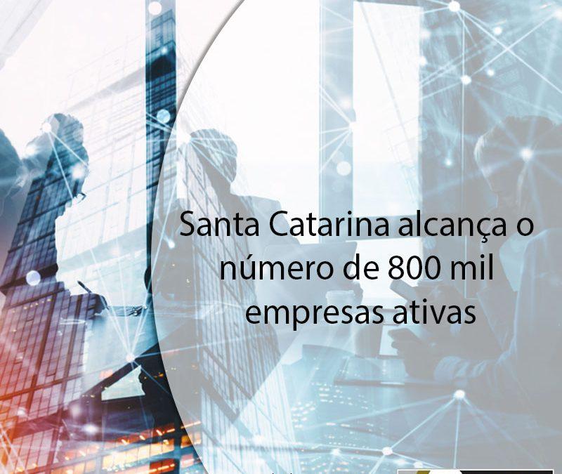 Santa Catarina alcança o número de 800 mil empresas ativas.